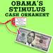 Obama's Stimulus Cash Ornament